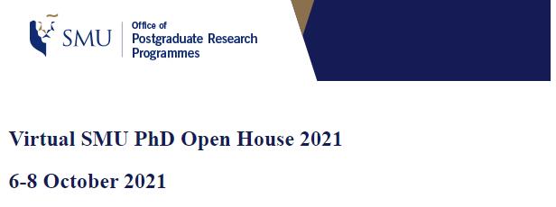 Virtual Singapore Management University (SMU) PhD Open House 2021 (6-8 October 2021) – REGISTER NOW!